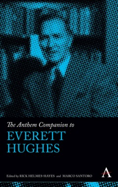 The Anthem Companion to Everett Hughes