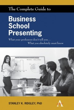 The Complete Guide to Business School Presenting