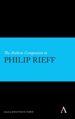The Anthem Companion to Philip Rieff