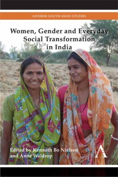 Women, Gender and Everyday Social Transformation in India