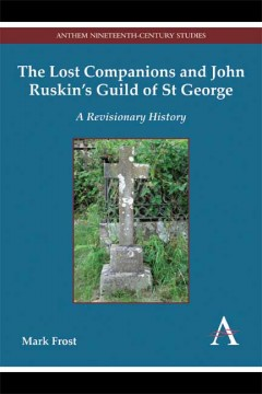 The Lost Companions and John Ruskin's Guild of St George
