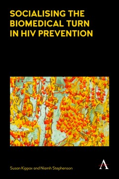 Socialising the Biomedical Turn in HIV Prevention