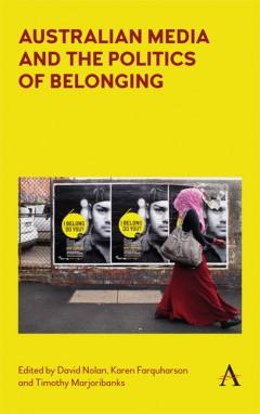 Australian Media and the Politics of Belonging