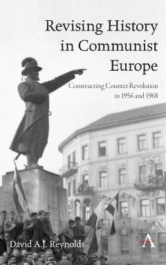 Revising History in Communist Europe