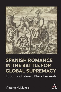 Spanish Romance in the Battle for Global Supremacy