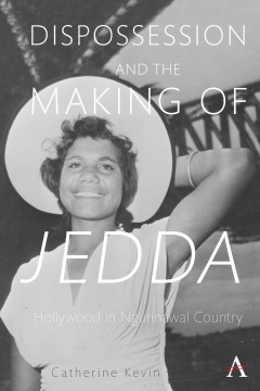 Dispossession and the Making of Jedda