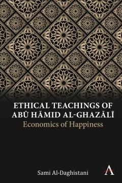 Ethical Teachings of Abū Ḥāmid al-Ghazālī