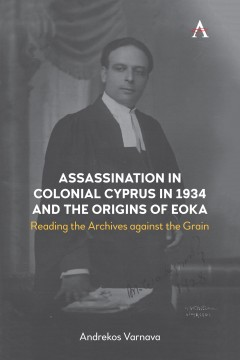 Assassination in Colonial Cyprus in 1934 and the Origins of EOKA
