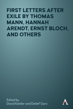 First Letters After Exile by Thomas Mann, Hannah Arendt, Ernst Bloch, and Others Couverture du livre