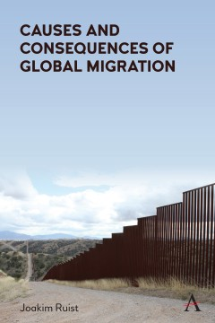 Causes and Consequences of Global Migration