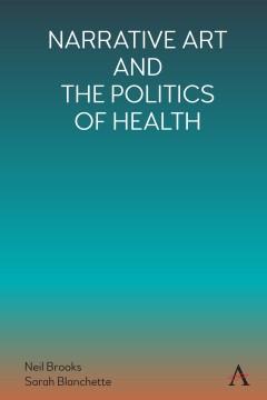 Narrative Art and the Politics of Health