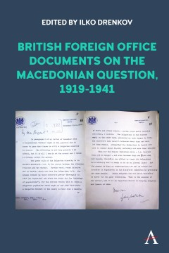 British Foreign Office Documents on the Macedonian Question, 1919-1941