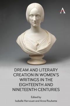 Dream and Literary Creation in Women's Writings in the Eighteenth and Nineteenth Centuries