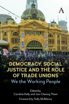 Democracy, Social Justice and the Role of Trade Unions
