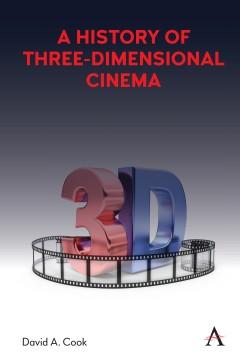 A History of Three-Dimensional Cinema