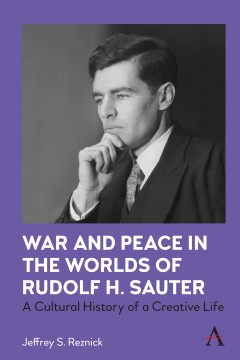 War and Peace in the Worlds of Rudolf H. Sauter