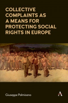 Collective Complaints As a Means for Protecting Social Rights in Europe