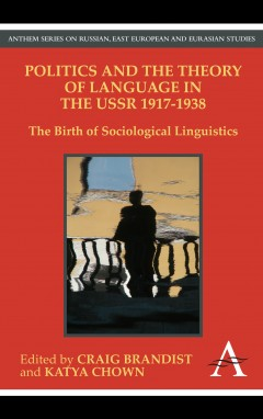 Politics and the Theory of Language in the USSR 1917-1938