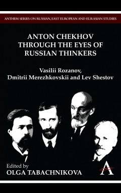 Anton Chekhov Through the Eyes of Russian Thinkers