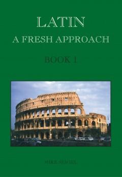 Latin: A Fresh Approach Book 1