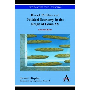 Bread, Politics and Political Economy in the Reign of Louis XV