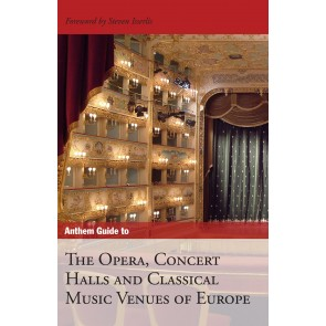 Anthem Guide to the Opera, Concert Halls and Classical Music Venues of Europe