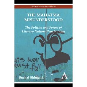 The Mahatma Misunderstood