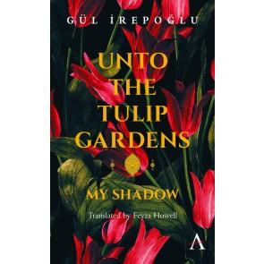 Unto the Tulip Gardens