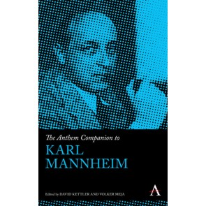 The Anthem Companion to Karl Mannheim