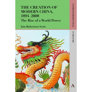 The Creation of Modern China, 1894–2008