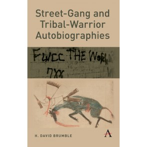 Street-Gang and Tribal-Warrior Autobiographies