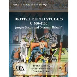 British Depth Studies c500–1100 (Anglo-Saxon and Norman Britain)