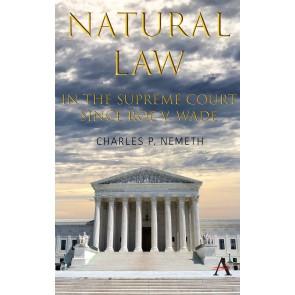 Natural Law Jurisprudence in U.S. Supreme Court Cases since Roe v. Wade