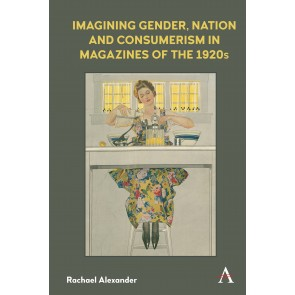 Imagining Gender, Nation and Consumerism in Magazines of the 1920s