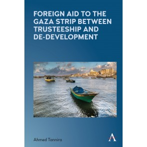 Foreign Aid to the Gaza Strip between Trusteeship and De-Development
