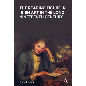 The Reading Figure in Irish Art in the Long Nineteenth Century