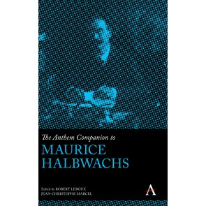 The Anthem Companion to Maurice Halbwachs