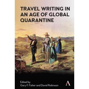 Travel Writing in an Age of Global Quarantine