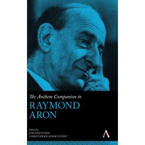 The Anthem Companion to Raymond Aron