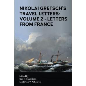 Nikolai Gretsch's Travel Letters: Volume 2 - Letters from France