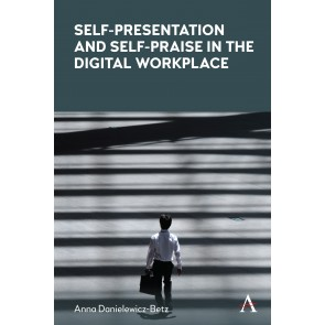 Self-Presentation and Self-Praise in the Digital Workplace