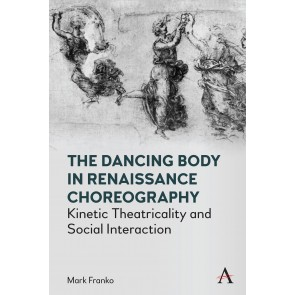 The Dancing Body in Renaissance Choreography